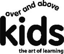 OVER AND ABOVE KIDS THE ART OF LEARNING