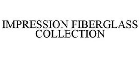 IMPRESSION FIBERGLASS COLLECTION