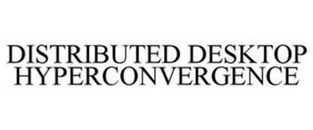 DISTRIBUTED DESKTOP HYPERCONVERGENCE