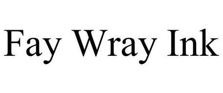 FAY WRAY INK