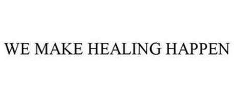 WE MAKE HEALING HAPPEN