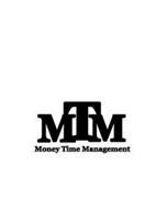 MTM MONEY TIME MANAGEMENT