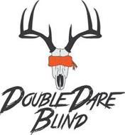 DOUBLE DARE BLIND