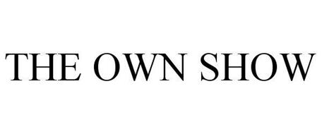OWN SHOW
