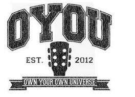 OYOU EST. 2012 OWN YOUR OWN UNIVERSE