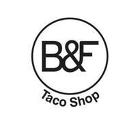 B&F TACO SHOP