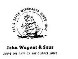 JOHN WAGNER & SONS TEA & SPICE MERCHANTSSINCE 1847 SINCE THE DAYS OF THE CLIPPERSHIPS