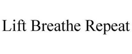 LIFT BREATHE REPEAT