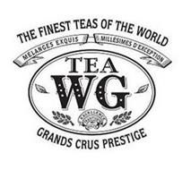 TEA WG THE FINEST TEAS OF THE WORLD MELANGES EXQUIS MILLESIMES D'EXCEPTION EXCELLENCE TRADITION QUALITE GRANDS CRUS PRESTIGE