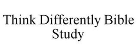 THINK DIFFERENTLY BIBLE STUDY