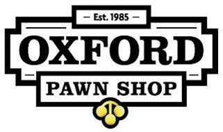OXFORD PAWN SHOP EST. 1985