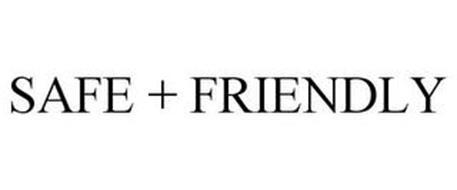 SAFE + FRIENDLY