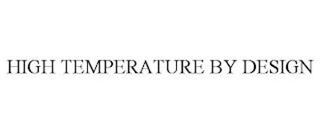 HIGH TEMPERATURE BY DESIGN