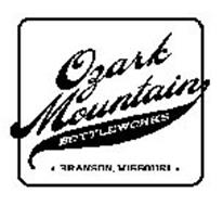OZARK MOUNTAIN BOTTLEWORKS BRANSON, MISSOURI
