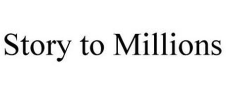 STORY TO MILLIONS