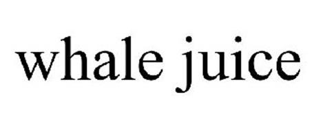 WHALE JUICE