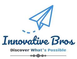 INNOVATIVE BROS DISCOVER WHAT'S POSSIBLE