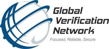 GLOBAL VERIFICATION NETWORK FOCUSED. RELIABLE. SECURE.