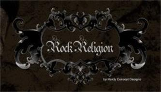 ROCK RELIGION BY HARDY CONCEPT DESIGNS