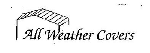 ALL WEATHER COVERS