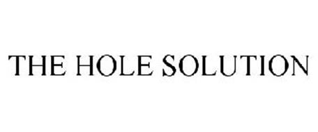THE HOLE SOLUTION