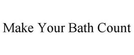 MAKE YOUR BATH COUNT
