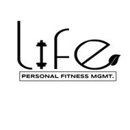 LIFE PERSONAL FITNESS MGMT.