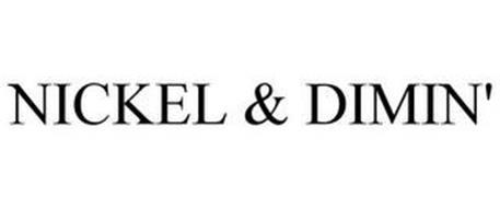 NICKEL & DIMIN'