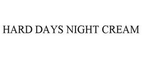 HARD DAYS NIGHT CREAM