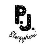P.J. SLEEPYHEAD