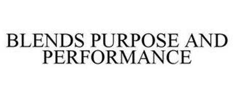 BLENDS PURPOSE AND PERFORMANCE