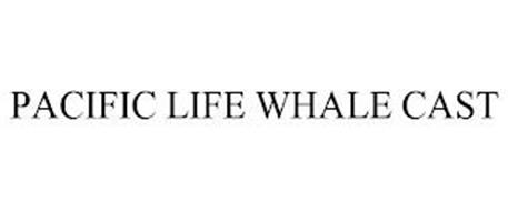 PACIFIC LIFE WHALECAST