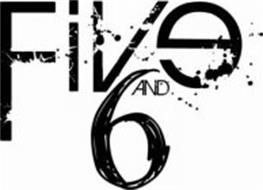 FIVE AND 6