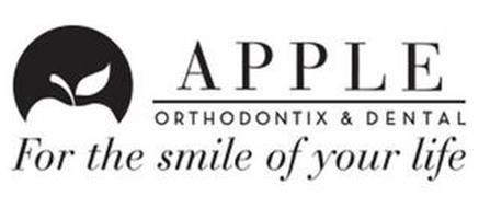 APPLE ORTHODONTIX & DENTAL FOR THE SMILE OF YOUR LIFE