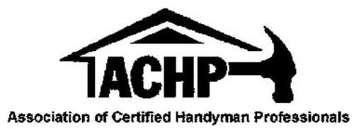 ACHP ASSOCIATION OF CERTIFIED HANDYMAN PROFESSIONALS