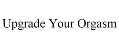 UPGRADE YOUR ORGASM