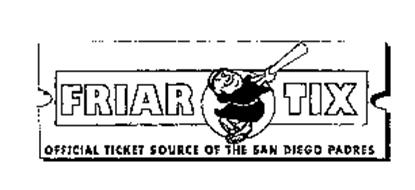 FRIAR TIX OFFICIAL TICKET SOURCE OF THE SAN DIEGO PADRES