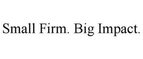 SMALL FIRM. BIG IMPACT.