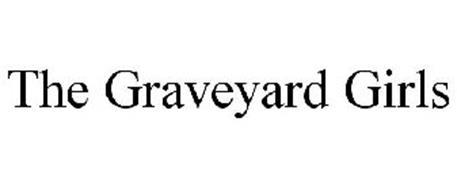 THE GRAVEYARD GIRLS