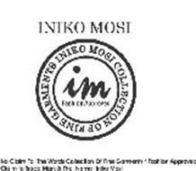INIKO MOSI IM FASHION APPROVED INIKO MOSI COLLECTION OF FINE GARMENTS