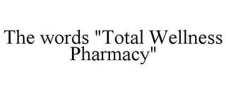 "THE WORDS ""TOTAL WELLNESS PHARMACY"""