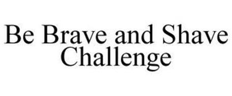 BE BRAVE AND SHAVE CHALLENGE