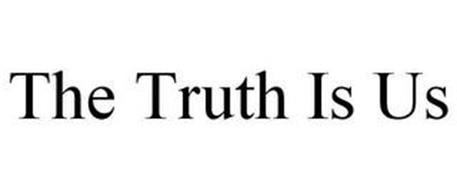 THE TRUTH IS US