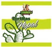 CHARRAS EL REAL SABOR MEXICANO TORTILLAS DE NOPAL
