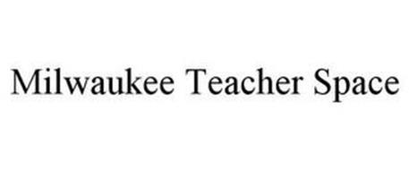 MILWAUKEE TEACHER SPACE