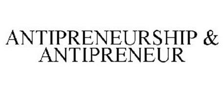 ANTIPRENEURSHIP & ANTIPRENEUR