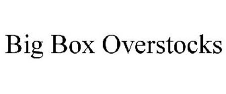 BIG BOX OVERSTOCKS