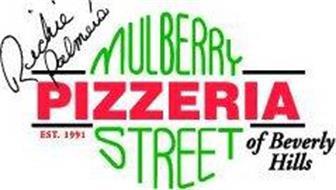 RICHIE PALMER'S MULBERRY STREET PIZZERIA OF BEVERLY HILLS EST. 1991
