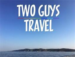 TWO GUYS TRAVEL