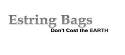 ESTRING BAGS DON'T COST THE EARTH